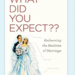 What Did You Expect: Redeeming the Realities of Marriage: My Review