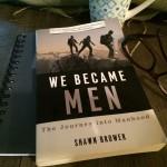 We Became Men: The Journey Into Manhood