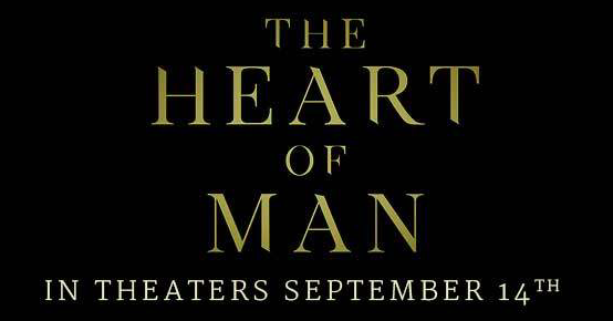 The Heart of Man Movie: Why A Woman Should Watch | Family Savvy