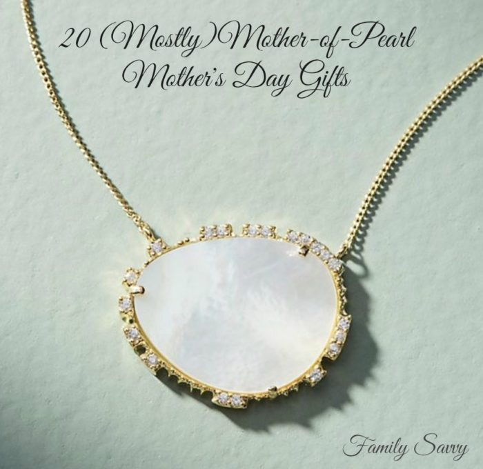 20 (Mostly) Mother-of-Pearl Mother's Day Gifts