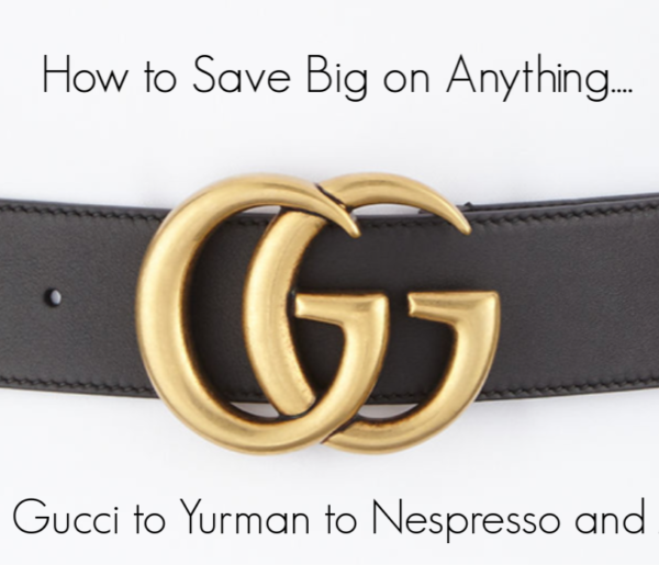 How to Save Big on Anything from Gucci to Yurman to Nespresso and More
