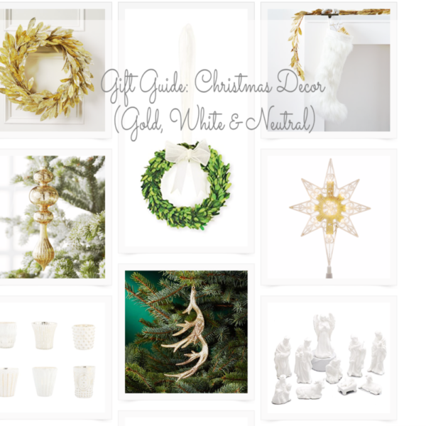 Gift Guide: Christmas Decor (Gold, White & Neutral)