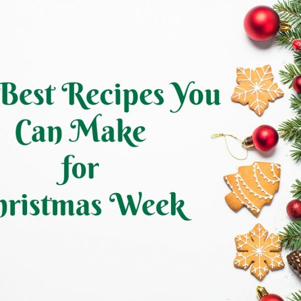 The Best Recipes You Can Make This Week for Christmas